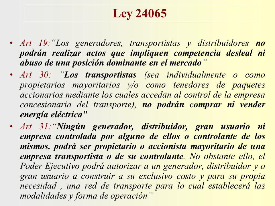 Ley 24065 Art 19:Los generadores, transportistas y distribuidores no podrán realizar actos que impliquen competencia desleal ni abuso de una posición