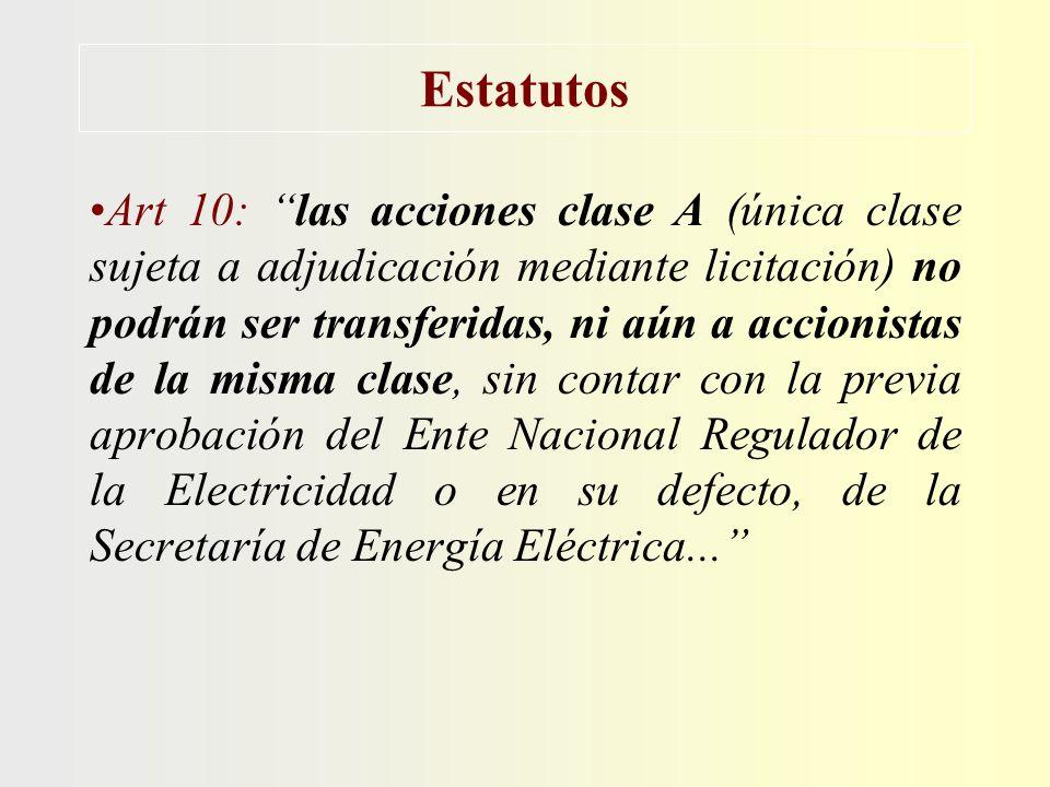 Estatutos Art 10: las acciones clase A (única clase sujeta a adjudicación mediante licitación) no podrán ser transferidas, ni aún a accionistas de la misma clase, sin contar con la previa aprobación del Ente Nacional Regulador de la Electricidad o en su defecto, de la Secretaría de Energía Eléctrica...