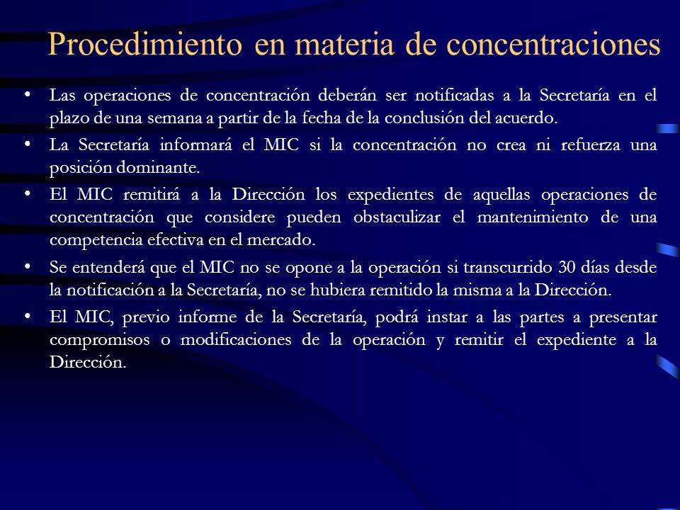 Procedimiento en materia de concentraciones Las operaciones de concentración deberán ser notificadas a la Secretaría en el plazo de una semana a parti