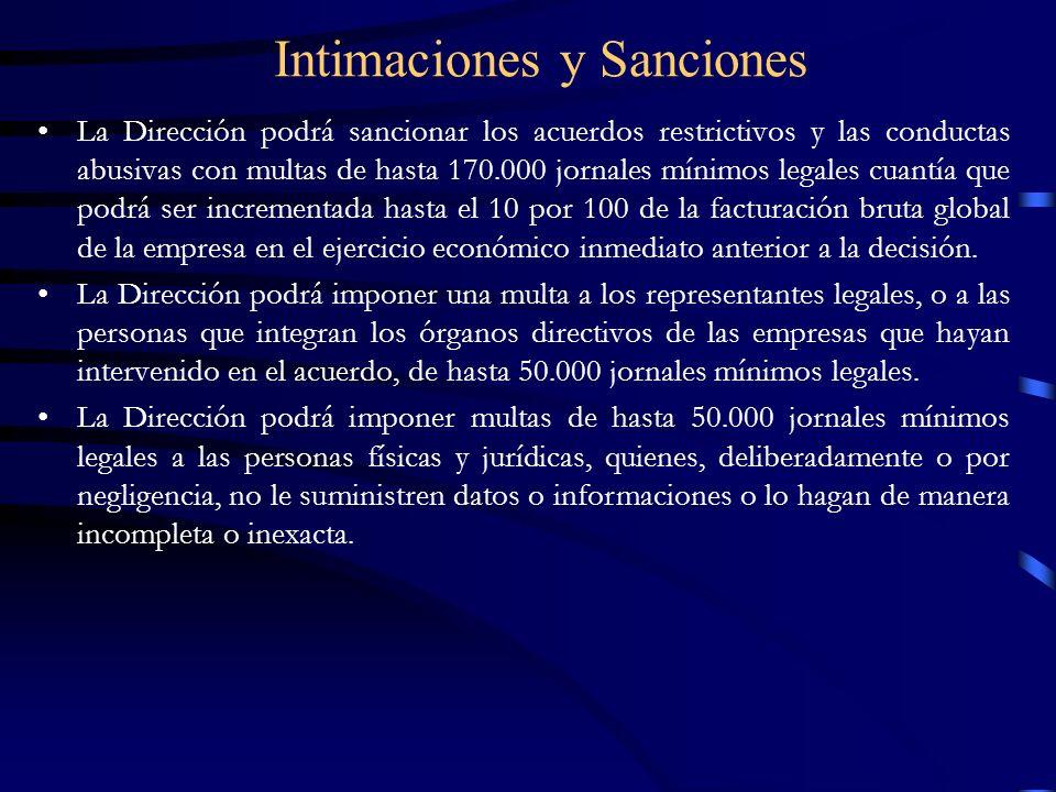 Intimaciones y Sanciones La Dirección podrá sancionar los acuerdos restrictivos y las conductas abusivas con multas de hasta 170.000 jornales mínimos