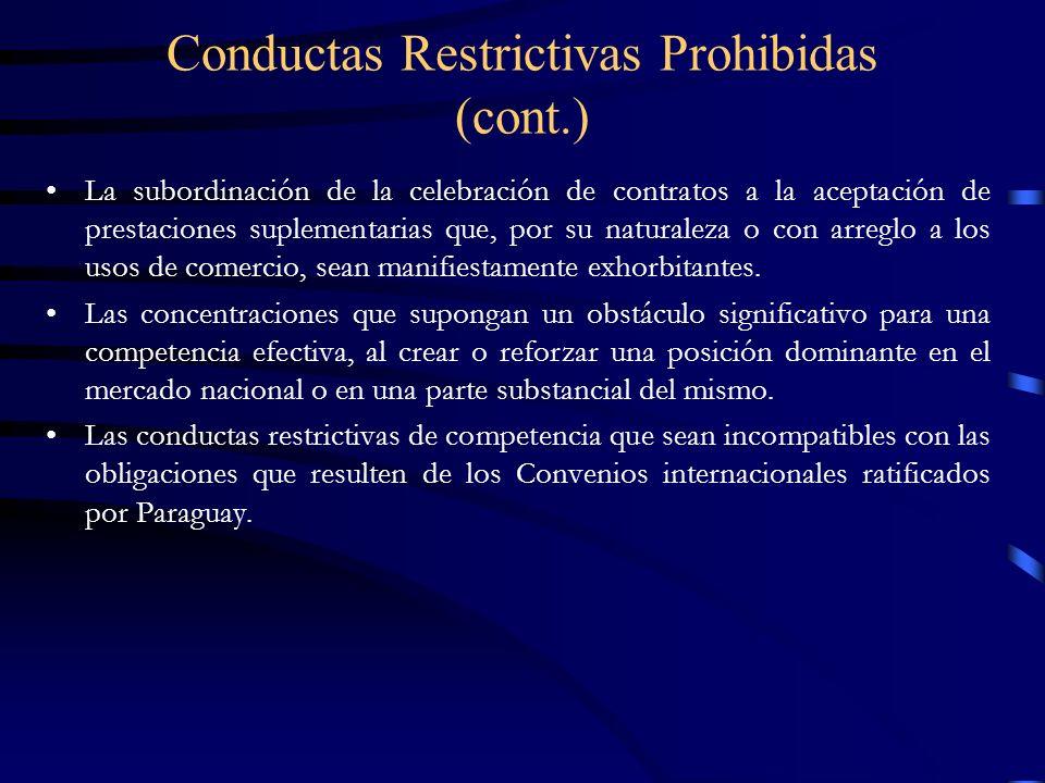 Conductas Restrictivas Prohibidas (cont.) La subordinación de la celebración de contratos a la aceptación de prestaciones suplementarias que, por su n