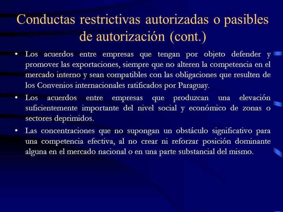 Conductas restrictivas autorizadas o pasibles de autorización (cont.) Los acuerdos entre empresas que tengan por objeto defender y promover las export
