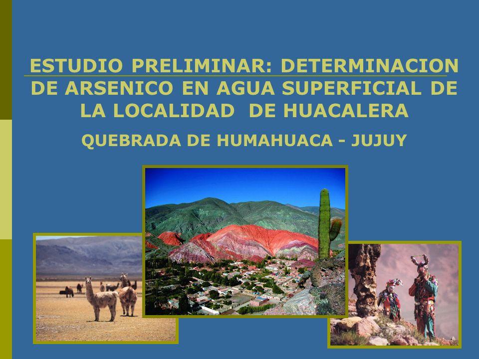 ESTUDIO PRELIMINAR: DETERMINACION DE ARSENICO EN AGUA SUPERFICIAL DE LA LOCALIDAD DE HUACALERA QUEBRADA DE HUMAHUACA - JUJUY