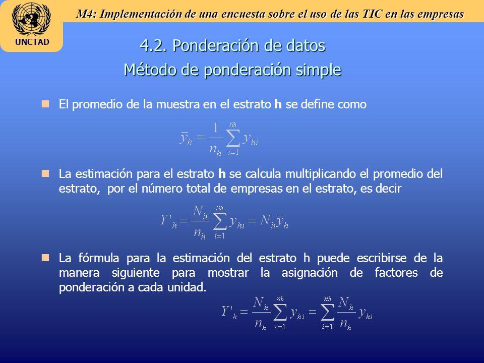 M4: Implementación de una encuesta sobre el uso de las TIC en las empresas UNCTAD Método de ponderación simple n nEl promedio de la muestra en el estr