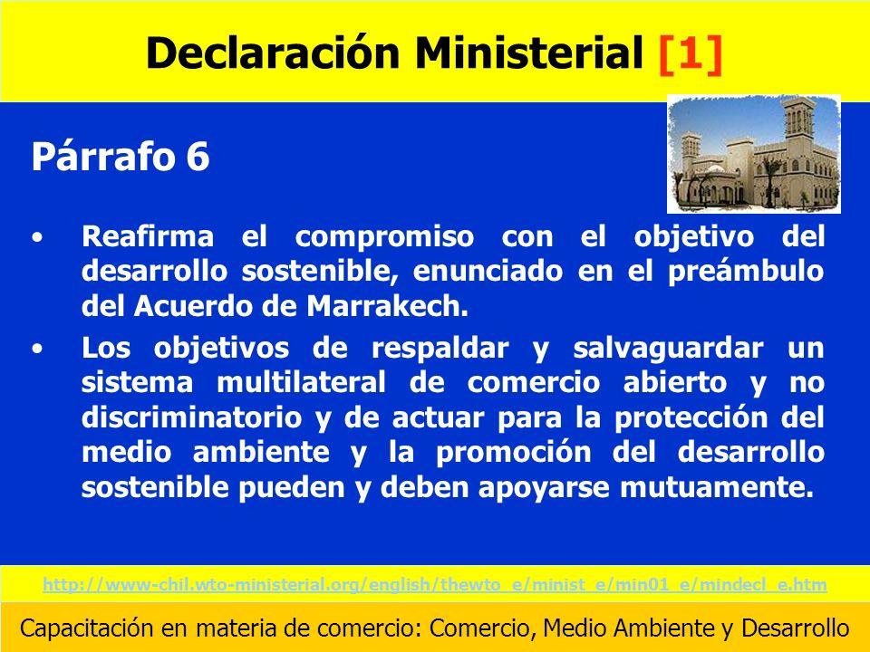 Párrafo 6 Reafirma el compromiso con el objetivo del desarrollo sostenible, enunciado en el preámbulo del Acuerdo de Marrakech. Los objetivos de respa
