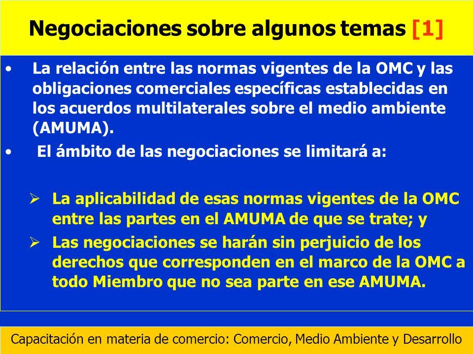 La relación entre las normas vigentes de la OMC y las obligaciones comerciales específicas establecidas en los acuerdos multilaterales sobre el medio
