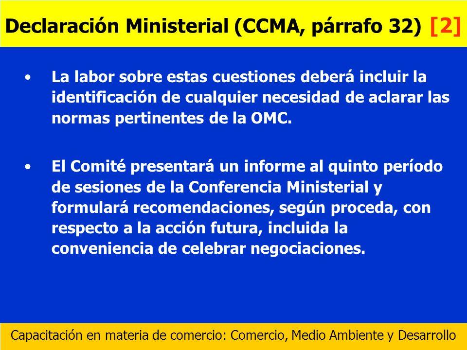 La labor sobre estas cuestiones deberá incluir la identificación de cualquier necesidad de aclarar las normas pertinentes de la OMC. El Comité present