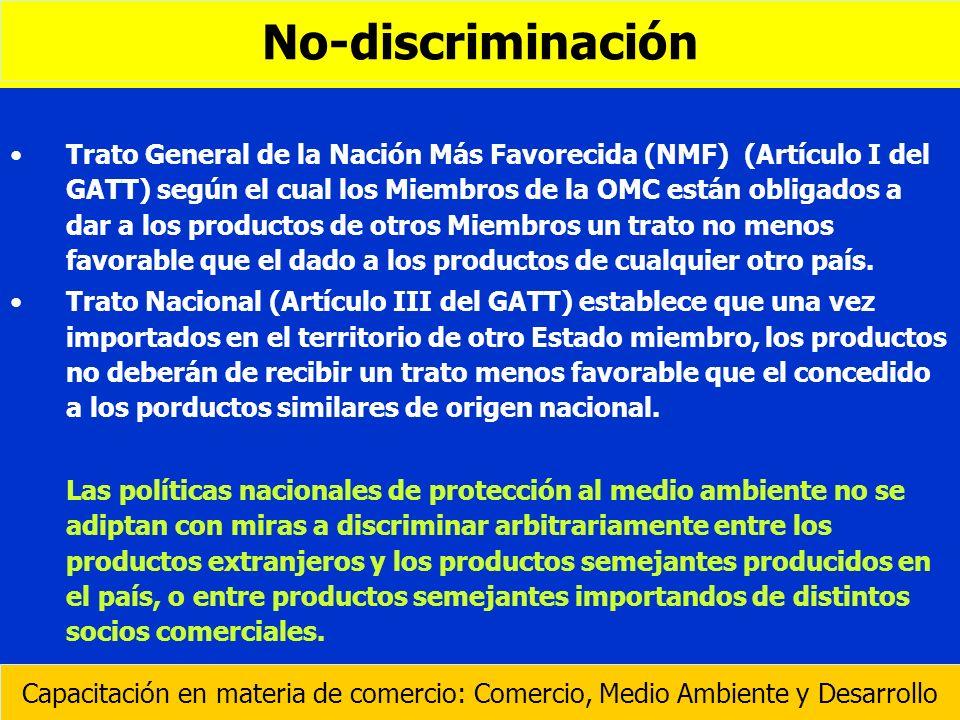 Trato General de la Nación Más Favorecida (NMF) (Artículo I del GATT) según el cual los Miembros de la OMC están obligados a dar a los productos de ot