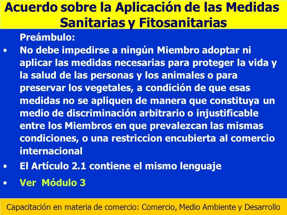 Preámbulo: No debe impedirse a ningún Miembro adoptar ni aplicar las medidas necesarias para proteger la vida y la salud de las personas y los animale
