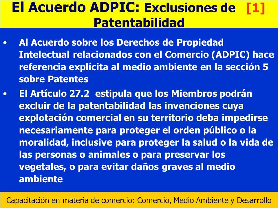 Al Acuerdo sobre los Derechos de Propiedad Intelectual relacionados con el Comercio (ADPIC) hace referencia explícita al medio ambiente en la sección