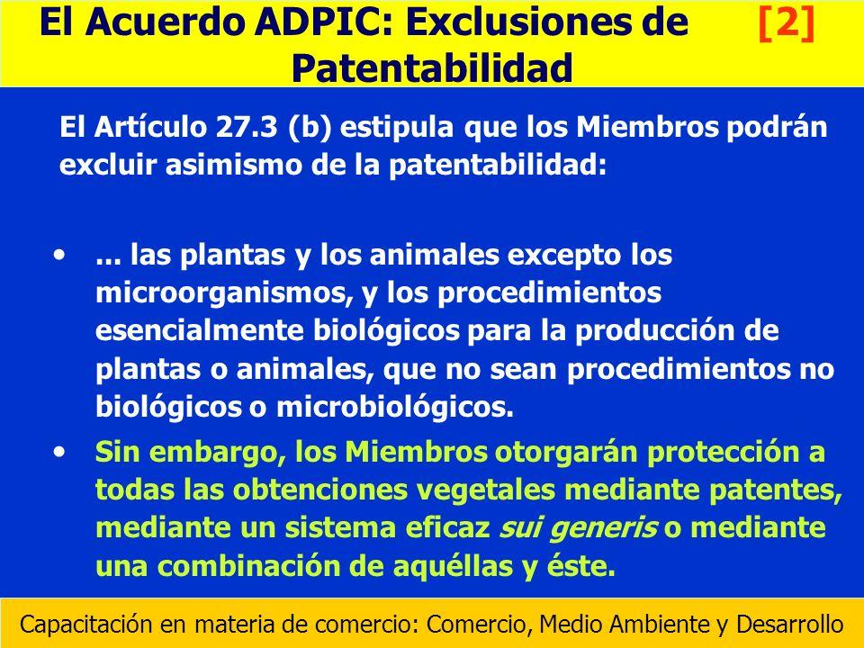 El Artículo 27.3 (b) estipula que los Miembros podrán excluir asimismo de la patentabilidad:... las plantas y los animales excepto los microorganismos