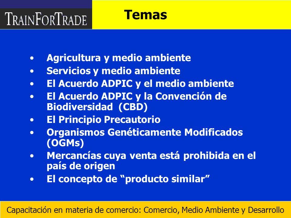 Agricultura y medio ambiente Servicios y medio ambiente El Acuerdo ADPIC y el medio ambiente El Acuerdo ADPIC y la Convención de Biodiversidad (CBD) E