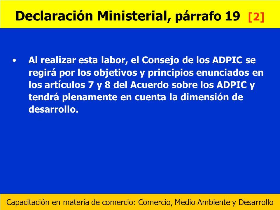 Al realizar esta labor, el Consejo de los ADPIC se regirá por los objetivos y principios enunciados en los artículos 7 y 8 del Acuerdo sobre los ADPIC