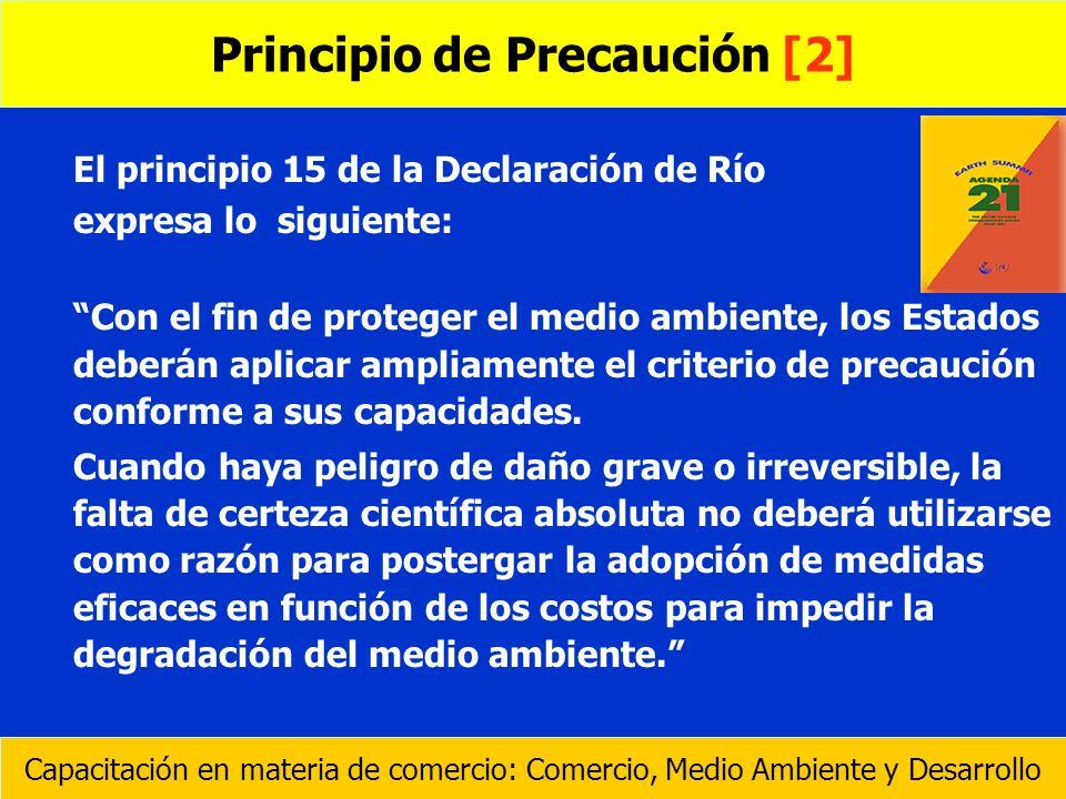 El principio 15 de la Declaración de Río expresa lo siguiente: Con el fin de proteger el medio ambiente, los Estados deberán aplicar ampliamente el cr