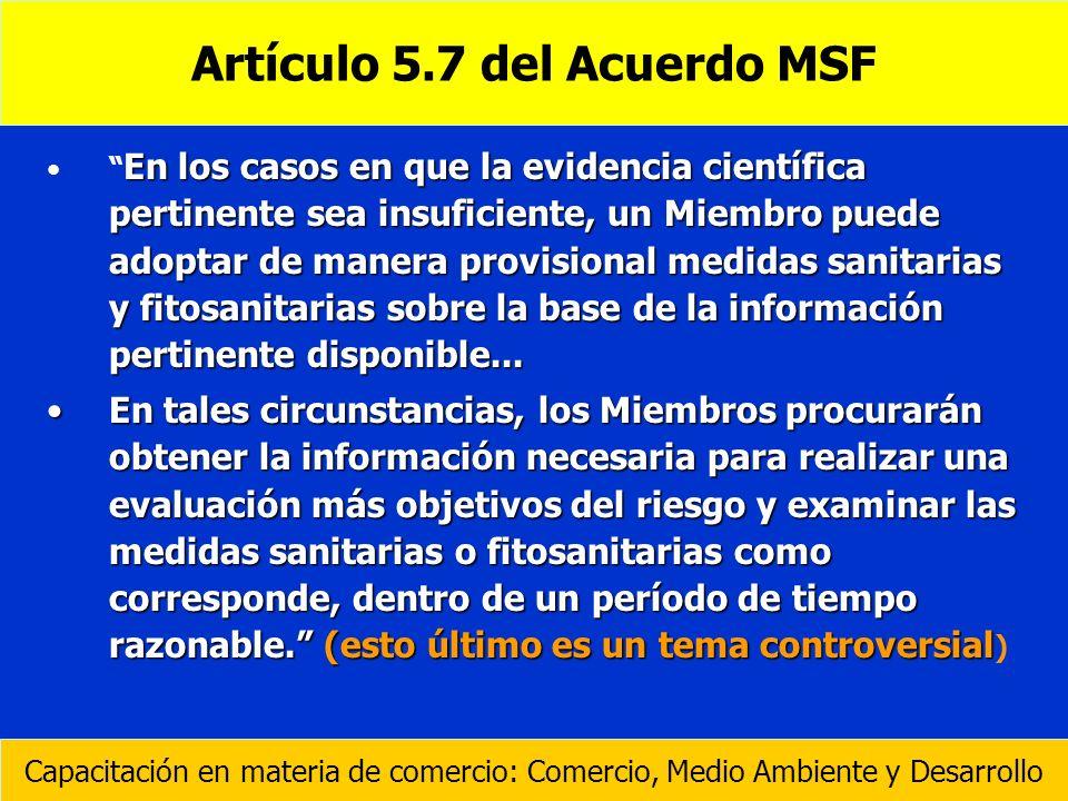 En los casos en que la evidencia científica pertinente sea insuficiente, un Miembro puede adoptar de manera provisional medidas sanitarias y fitosanit