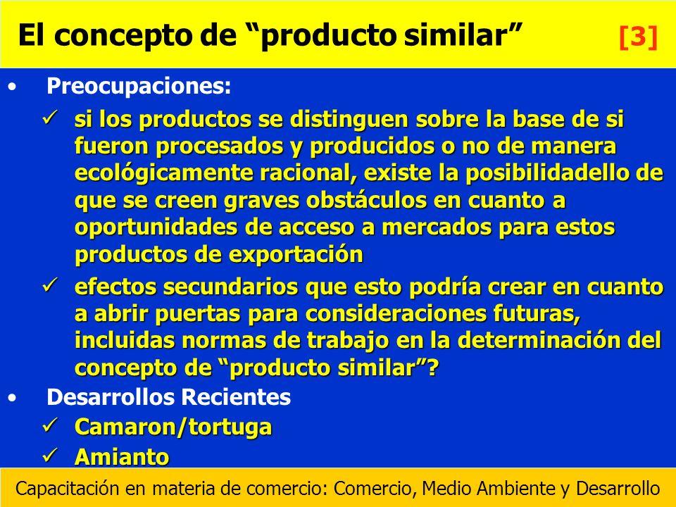 Preocupaciones: si los productos se distinguen sobre la base de si fueron procesados y producidos o no de manera ecológicamente racional, existe la po