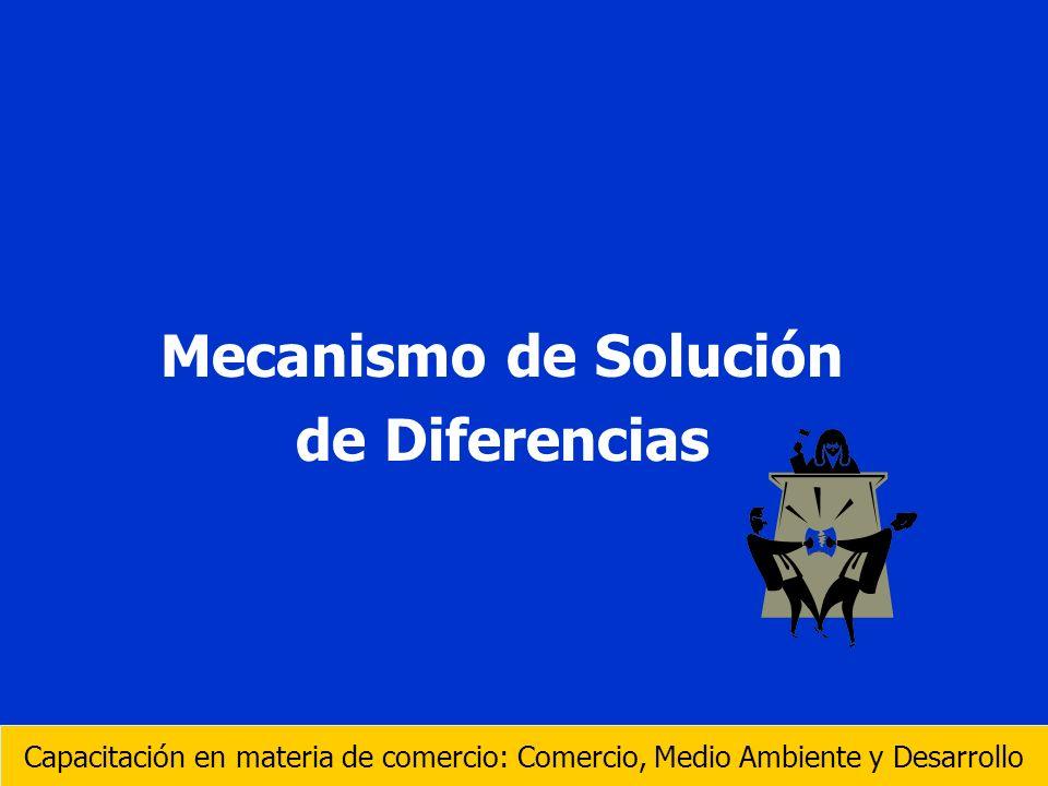Mecanismo de Solución de Diferencias Capacitación en materia de comercio: Comercio, Medio Ambiente y Desarrollo