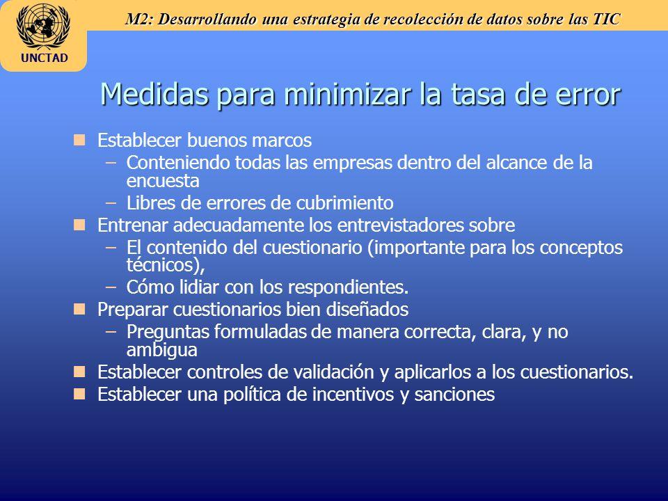 M2: Desarrollando una estrategia de recolección de datos sobre las TIC UNCTAD Medidas para minimizar la tasa de error n nEstablecer buenos marcos – –C