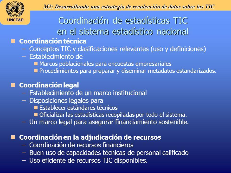 M2: Desarrollando una estrategia de recolección de datos sobre las TIC UNCTAD Coordinación de estadísticas TIC en el sistema estadístico nacional n nC