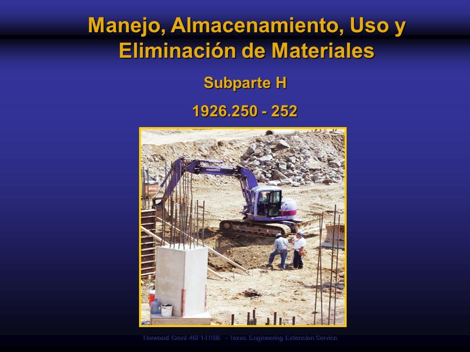 Harwood Grant 46F1-HT06 - Texas Engineering Extension Service Manejo, Almacenamiento, Uso y Eliminación de Materiales Subparte H 1926.250 - 252