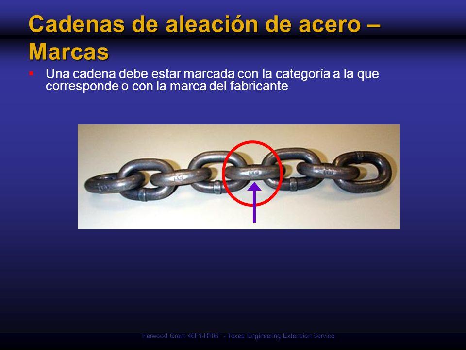 Harwood Grant 46F1-HT06 - Texas Engineering Extension Service Cadenas de aleación de acero – Marcas Una cadena debe estar marcada con la categoría a la que corresponde o con la marca del fabricante