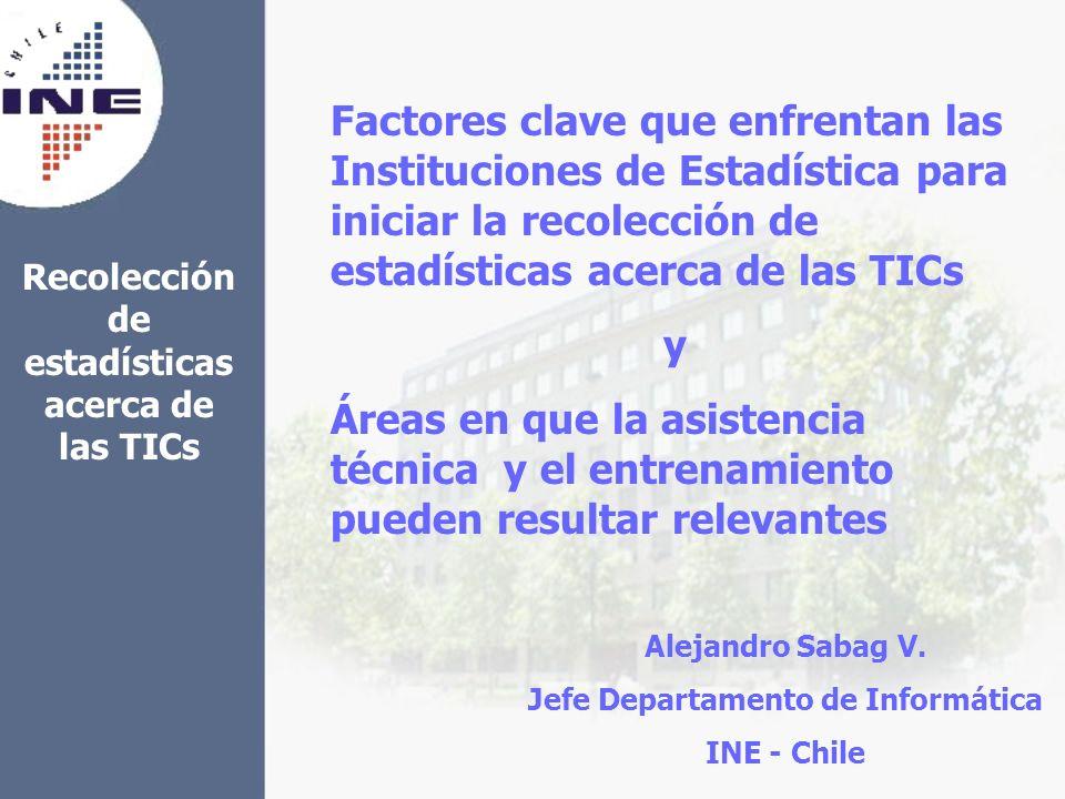 Recolección de estadísticas acerca de las TICs Factores clave que enfrentan las Instituciones de Estadística para iniciar la recolección de estadístic
