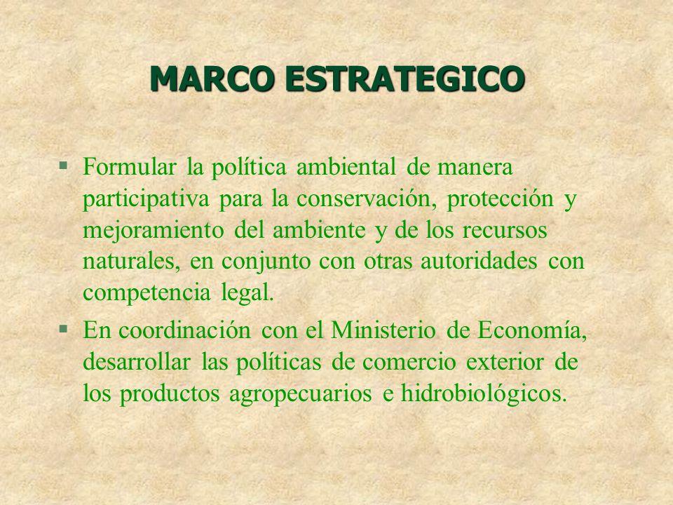 MARCO ESTRATEGICO §Formular la política ambiental de manera participativa para la conservación, protección y mejoramiento del ambiente y de los recurs