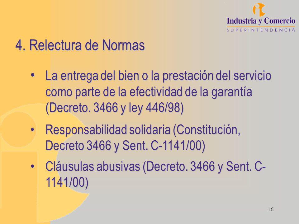 16 4. Relectura de Normas La entrega del bien o la prestación del servicio como parte de la efectividad de la garantía La entrega del bien o la presta