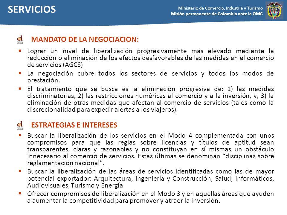 Ministerio de Comercio, Industria y Turismo Misión permanente de Colombia ante la OMC Lograr un nivel de liberalización progresivamente más elevado me