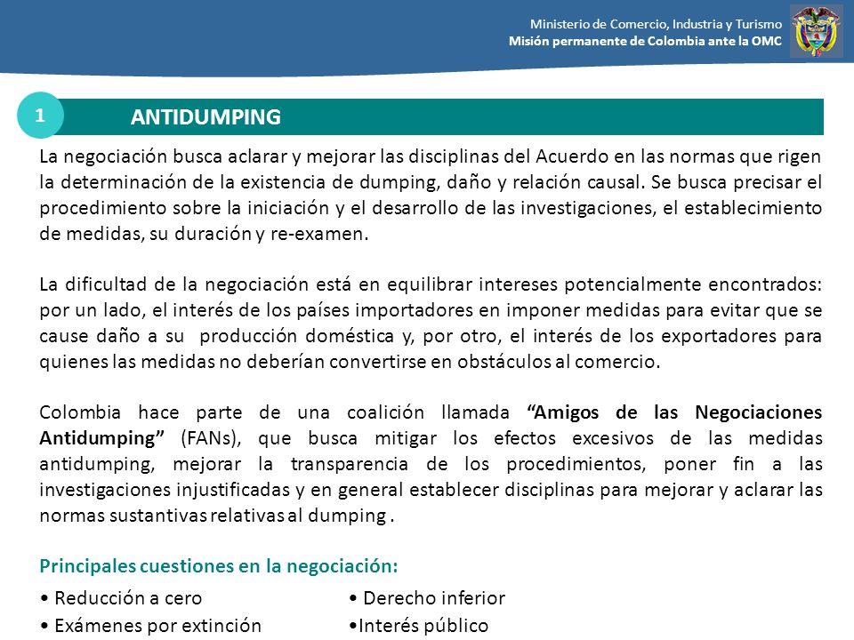 Ministerio de Comercio, Industria y Turismo Misión permanente de Colombia ante la OMC La negociación busca aclarar y mejorar las disciplinas del Acuer