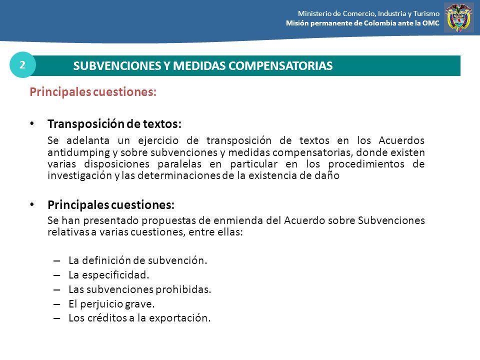 Ministerio de Comercio, Industria y Turismo Misión permanente de Colombia ante la OMC SUBVENCIONES Y MEDIDAS COMPENSATORIAS 2 Principales cuestiones: