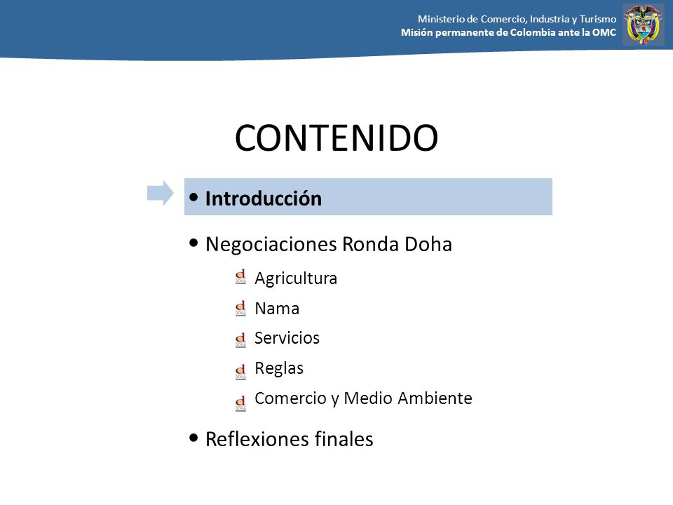 Ministerio de Comercio, Industria y Turismo Misión permanente de Colombia ante la OMC Aumentar las exportaciones de servicios y permitir un mayor acceso a los servicios que aumenten la competitividad de la industria nacional, mediante la generación de infraestructura y la creación de capacidad tecnológica y comercial, para generar crecimiento económico, inversión y empleo.