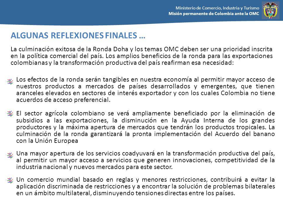 Ministerio de Comercio, Industria y Turismo Misión permanente de Colombia ante la OMC Los efectos de la ronda serán tangibles en nuestra economía al p