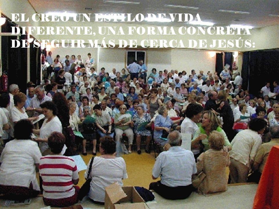 EL CREÓ UN ESTILO DE VIDA DIFERENTE, UNA FORMA CONCRETA DE SEGUIR MÁS DE CERCA DE JESÚS: