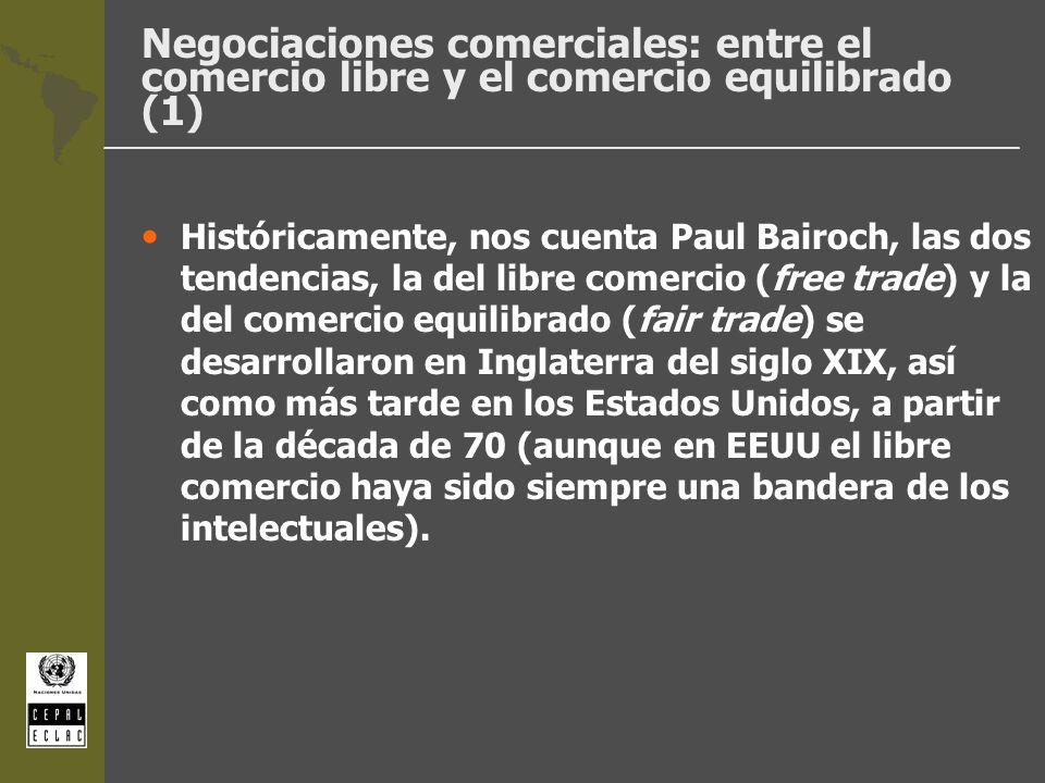 Negociaciones comerciales: entre el comercio libre y el comercio equilibrado (1) Históricamente, nos cuenta Paul Bairoch, las dos tendencias, la del l