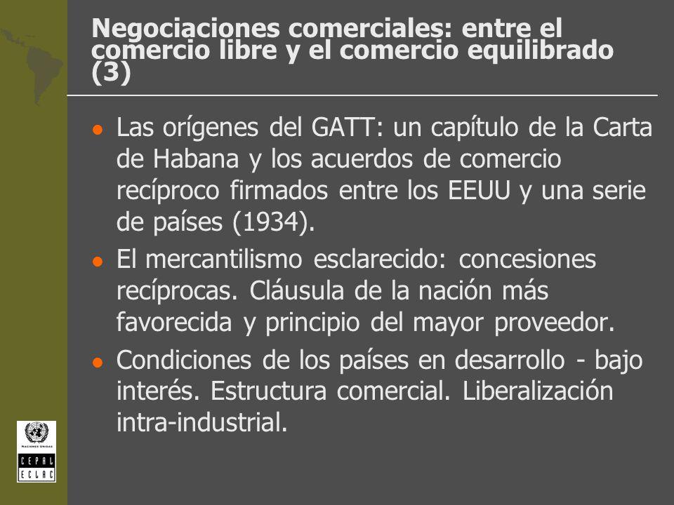 Negociaciones comerciales: entre el comercio libre y el comercio equilibrado (3) l Las orígenes del GATT: un capítulo de la Carta de Habana y los acue