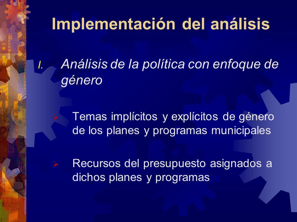 Implementación del análisis I. Análisis de la política con enfoque de género II. Análisis del presupuesto con enfoque de género II.A) Análisis d el ga