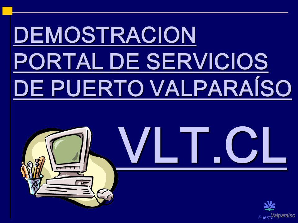 DEMOSTRACION PORTAL DE SERVICIOS DE PUERTO VALPARAÍSO DEMOSTRACION PORTAL DE SERVICIOS DE PUERTO VALPARAÍSO VLT.CL VLT.CL