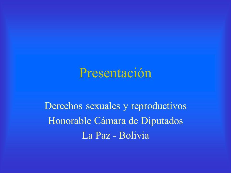 Presentación Derechos sexuales y reproductivos Honorable Cámara de Diputados La Paz - Bolivia