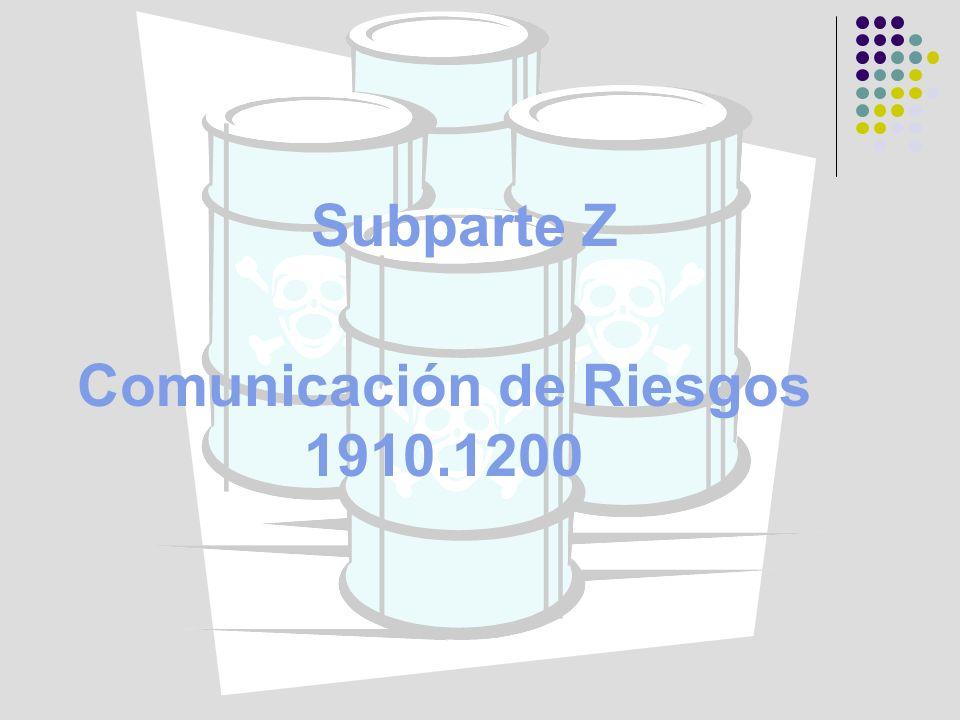 2 Subparte Z – Substancias Tóxicas y Peligrosas (1910.1000 - 1450) Programa Escrito Información y Adiestramiento Identificación de Etiquetado Adiestramiento Inicial y para Nuevos Riesgos MSDS Standard: 1910.
