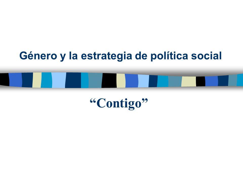 Género y la estrategia de política social Contigo