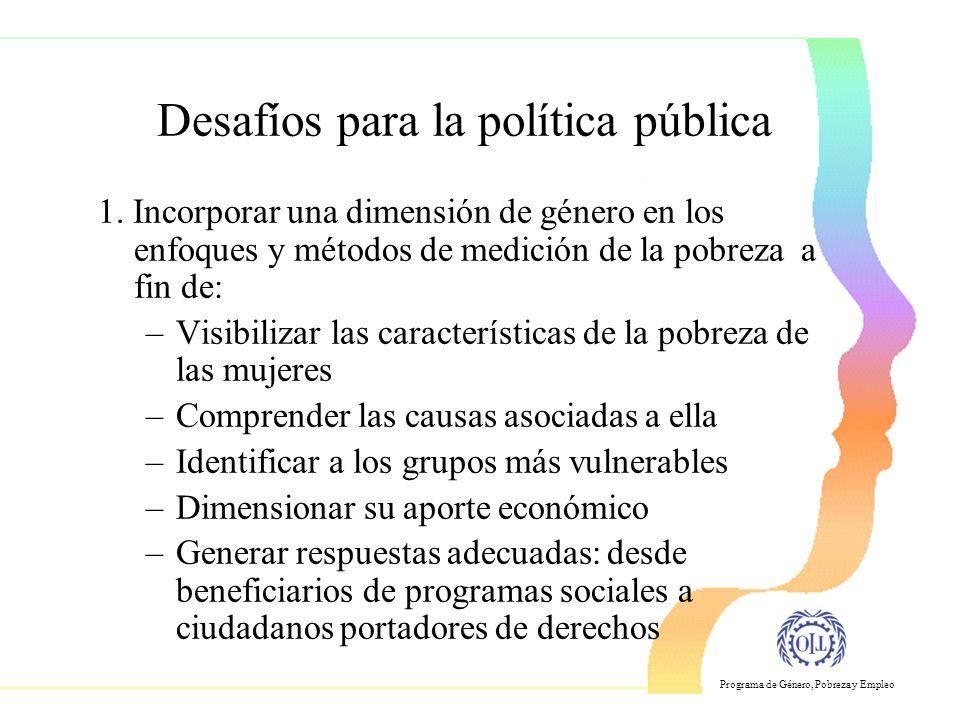 Programa de Género, Pobreza y Empleo Desafíos para la política pública 1.
