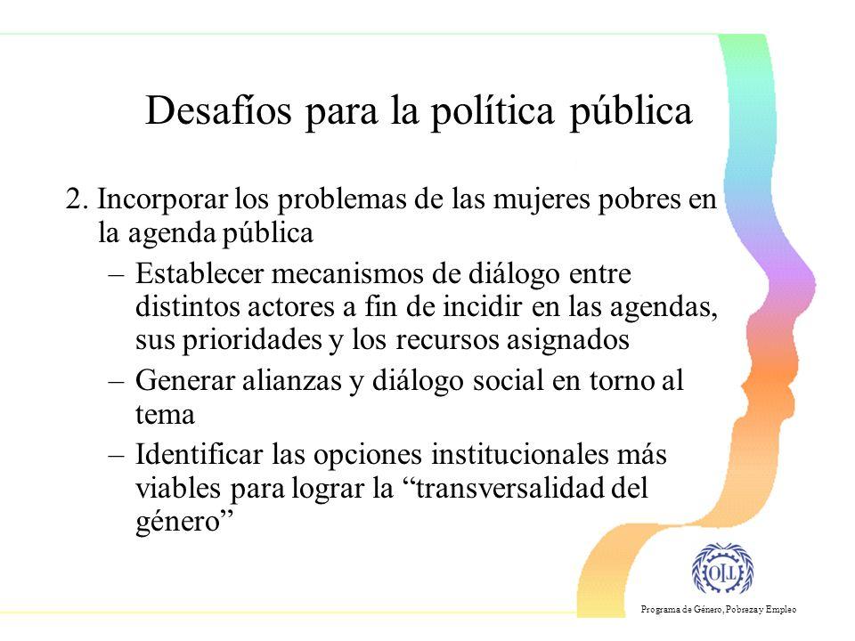 Programa de Género, Pobreza y Empleo Desafíos para la política pública 2.