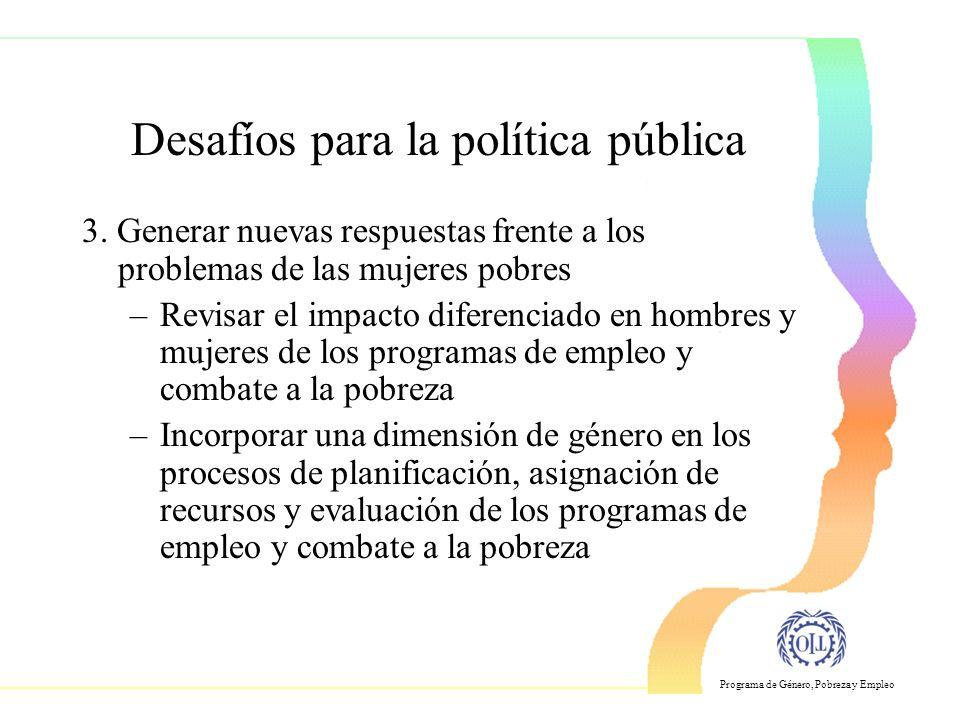 Programa de Género, Pobreza y Empleo Desafíos para la política pública 3.