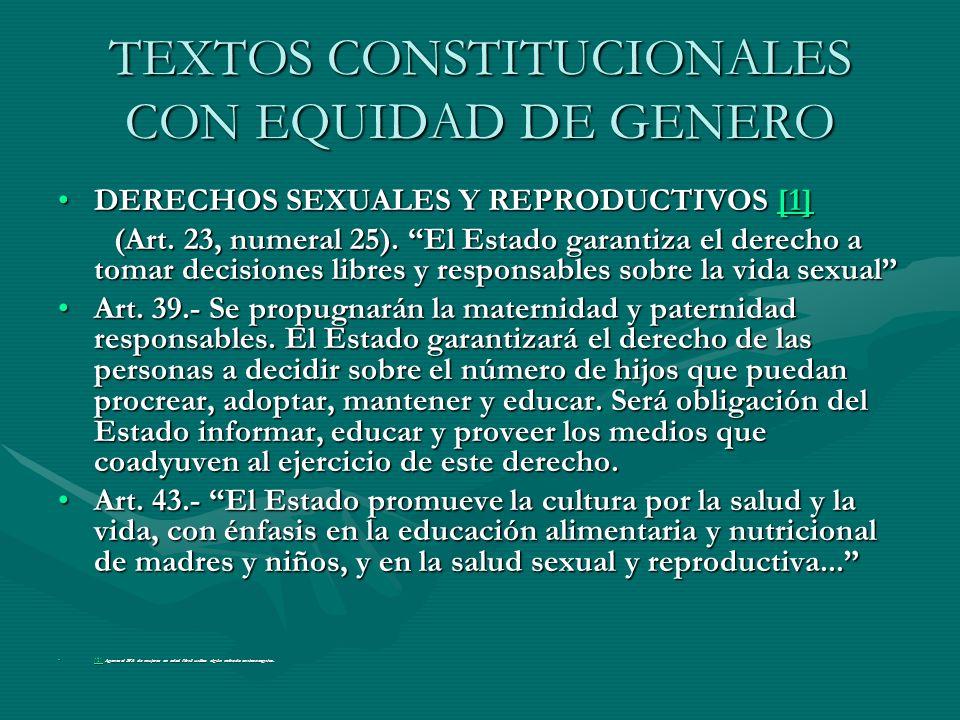 TEXTOS CONSTITUCIONALES CON EQUIDAD DE GENERO DERECHOS SEXUALES Y REPRODUCTIVOS [1]DERECHOS SEXUALES Y REPRODUCTIVOS [1][1] (Art. 23, numeral 25). El