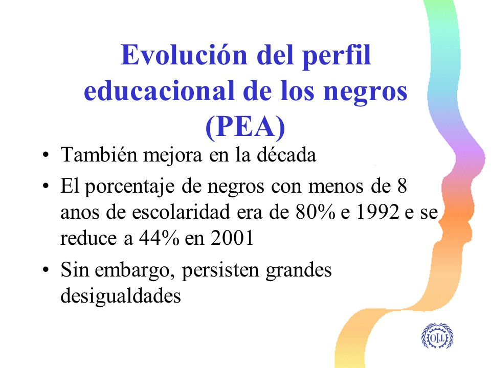 Evolución del perfil educacional de los negros (PEA) También mejora en la década El porcentaje de negros con menos de 8 anos de escolaridad era de 80%