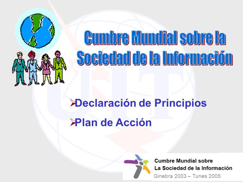 Declaración de Principios Plan de Acción Cumbre Mundial sobre La Sociedad de la Información Ginebra 2003 – Tunes 2005