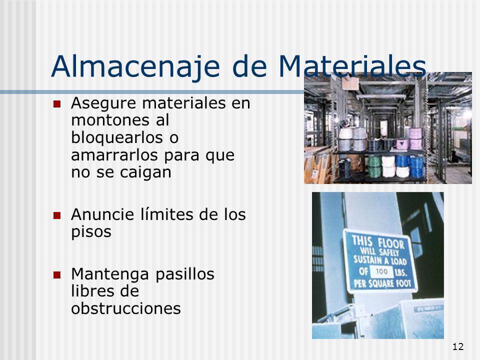 12 Almacenaje de Materiales Asegure materiales en montones al bloquearlos o amarrarlos para que no se caigan Anuncie límites de los pisos Mantenga pas