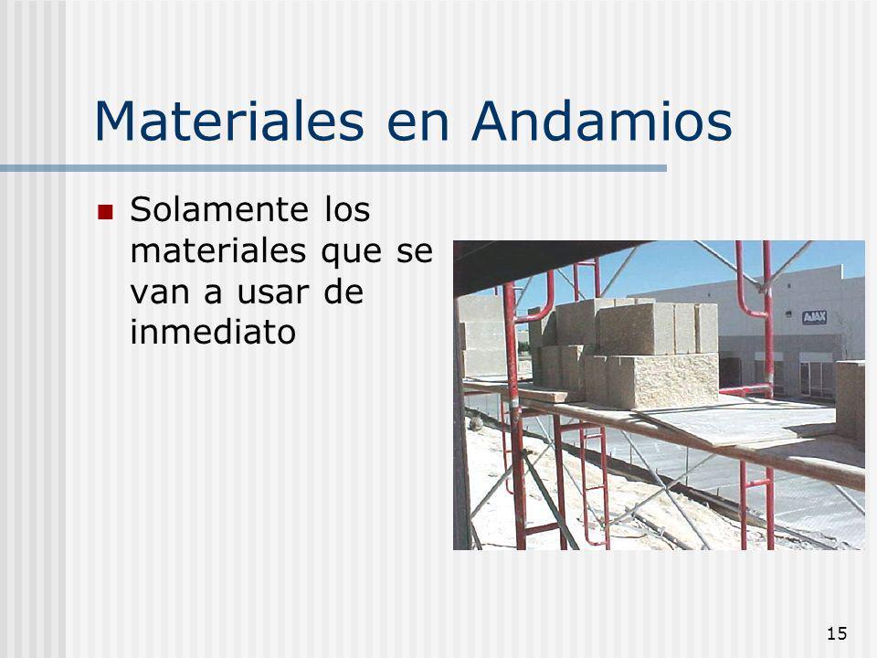 15 Materiales en Andamios Solamente los materiales que se van a usar de inmediato