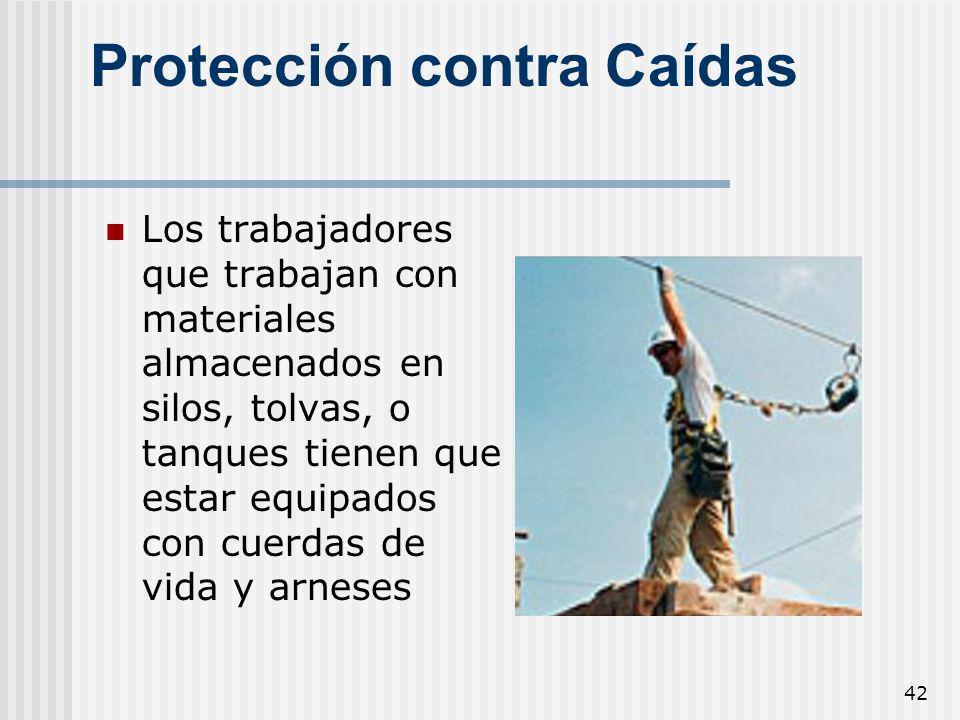 42 Protección contra Caídas Los trabajadores que trabajan con materiales almacenados en silos, tolvas, o tanques tienen que estar equipados con cuerda